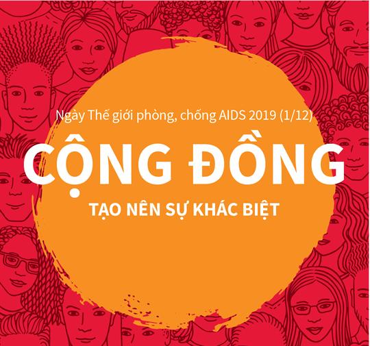 Ngày Thế giới phòng, chống AIDS 2019 (1/12): Cộng đồng tạo nên sự khác biệt