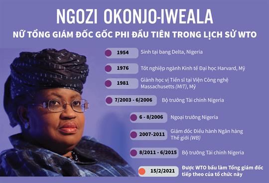 Ngozi Okonjo-Iweala - Nữ Tổng giám đốc gốc Phi đầu tiên trong lịch sử WTO