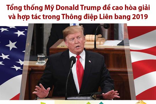 Tổng thống Mỹ Donald Trump đề cao hòa giải và hợp tác trong Thông điệp Liên bang 2019