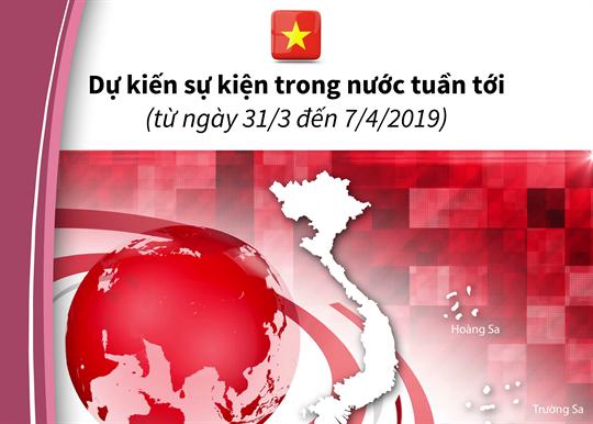 Dự kiến sự kiện trong nước tuần tới  (từ ngày 31/3 đến 7/4/2019)