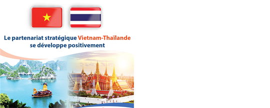 Le partenariat stratégique Vietnam - Thaïlande se développe positivement