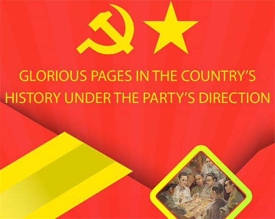 Glorious pages in the country's history under the Party's direction